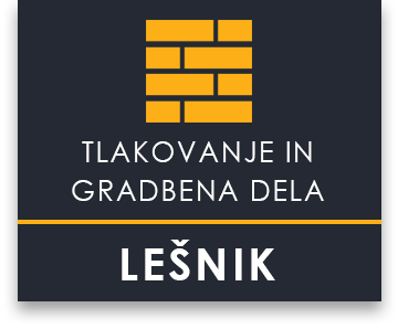 Tlakovanje in gradbena dela Lešnik